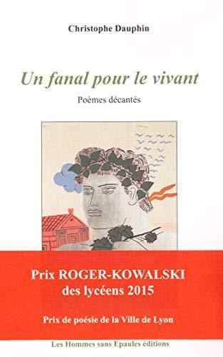9782912093431: Un Fanal pour le Vivant, Poemes Decantes