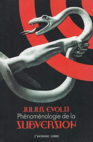 9782912104304: Phénoménologie de la subversion: L'antitradition dans ses écrits politiques, 1933 à 1970