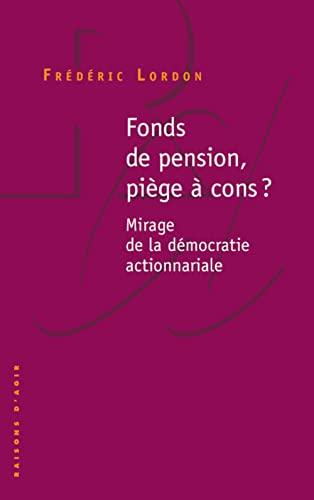 9782912107107: Fonds de pension, piège à cons