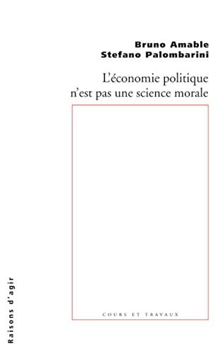 Economie politique n'est pas une science morale: Amable, Bruno