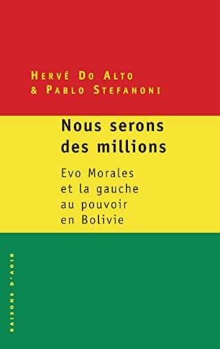9782912107398: Nous serons des millions : Evo Morales et la gauche au pouvoir en Bolivie