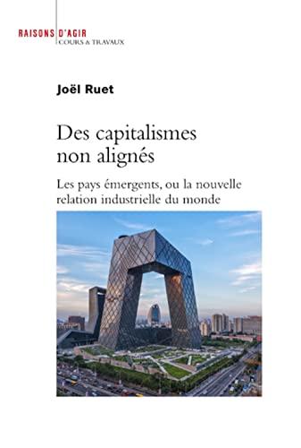 Des capitalismes non alignés: Ruet, Jöel