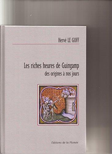 9782912113528: Les riches heures de Guingamp : Des origines à nos jours