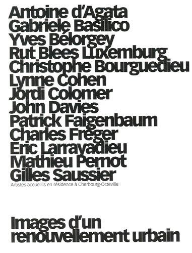 Images d'un renouvellement urbain: Artistes accueillis en: Jean-Charles Agboton-Jumeau; Jean-François
