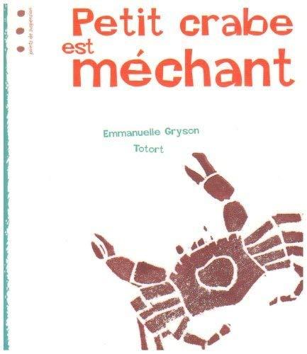 9782912138545: Petit crabe est mechant (French Edition)