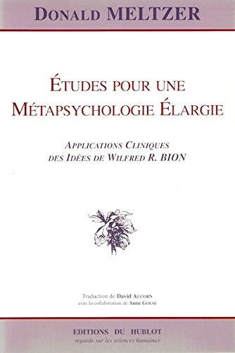 ETUDES POUR UNE METAPSYCHOLOGIE ELARGIE: MELTZER DONALD