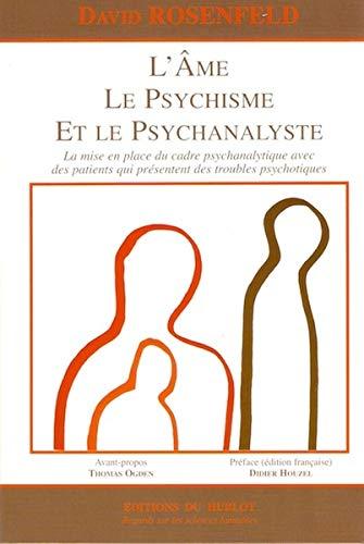 AME LE PSYCHISME ET LE PSYCHANALYSTE -L-: ROSENFELD