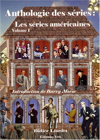 Anthologie des series Les series americaines Volume 1: Liardet Didier