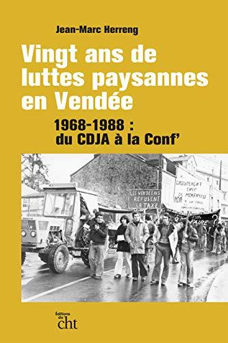 9782912228277: Vingt Ans de Luttes Paysannes en Vendée, 1968-1988 : du Cdja a la Conf