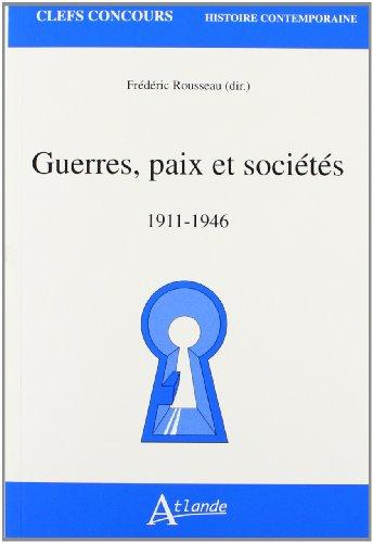 9782912232588: Guerres, paix et sociétés, 1911-1946