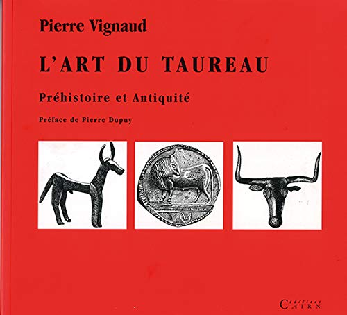 9782912233837: L'art du taureau prehistoire et antiquite