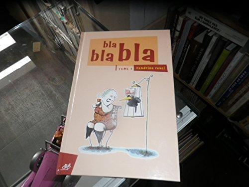 bla bla bla t.1: Collectif