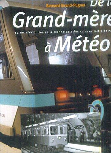 9782912252005: De la grand-mère à Météor : 45 ans d'évolution de la technologie des voies au métro de Paris
