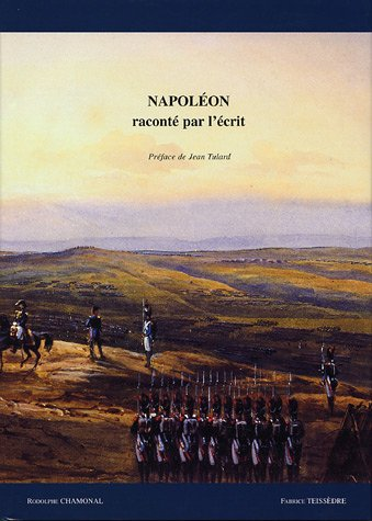 Napoleon raconte par l'ecrit: livres anciens, manuscrits, documents imprimes et autographes, ...