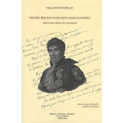 9782912259981: michel regnaud de saint-jean-d'angély, serviteur fidèle de napoléon