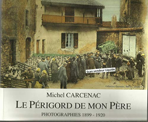 9782912275066: Le P�rigord de mon p�re : Photographies 1899-1920