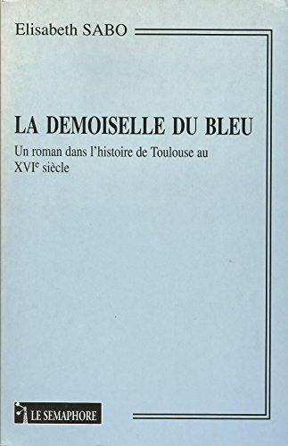 La demoiselle du bleu: Un roman dans: Sabo, Elisabeth