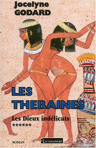 9782912283528: Les Thébaines. 6, Les dieux indélicats
