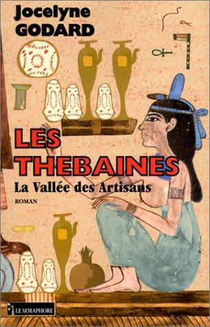 THEBAINES (LES) V.8: LA VALLEE DES ARTISANS: GODARD, JOCELYNE