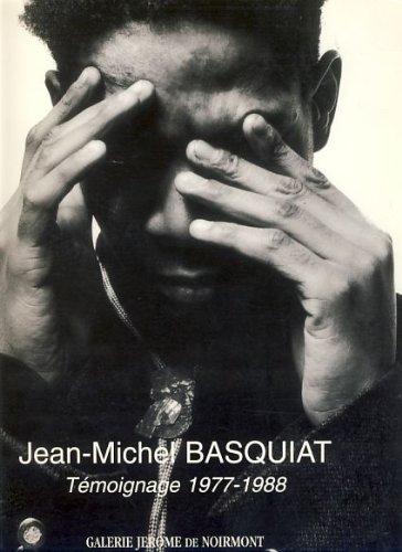 Jean-Michel Basquiat: Temoignage 1977-1988 (French Edition): Basquiat, Jean Michel