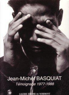 JEAN-MICHEL BASQUIAT: TEMOIGNAGE 1977-1988 --------------- Texte bilingue: BASQUIAT ( Jean-Michel