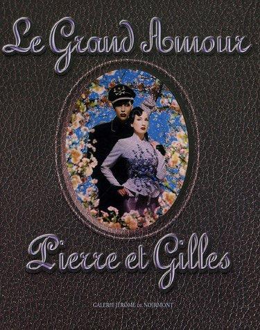 Le Grande Amour: Pierre & Gilles