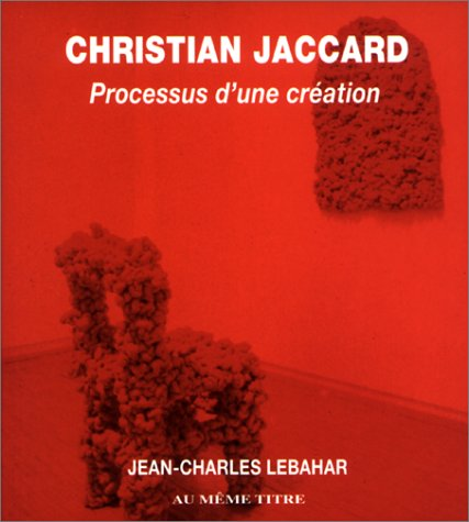 9782912315137: Christian Jaccard. Processus d'une cr�ation