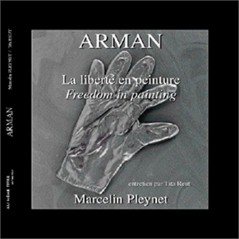 9782912315205: Arman. La Liberté en peinture (version Luxe)