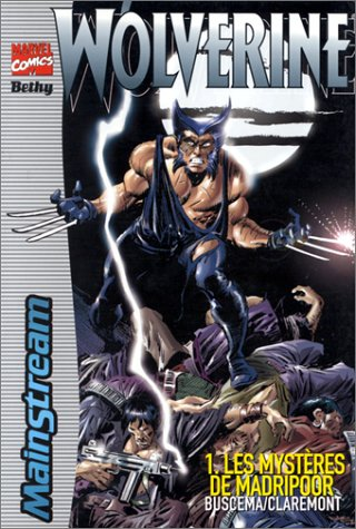 Wolverine, tome 1: Les mystères de Madripoor (Marvel) (2912320275) by John Buscema; Chris Claremont