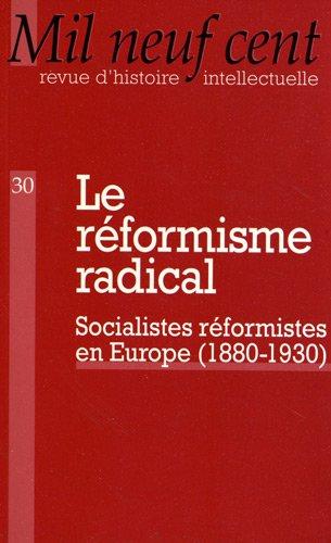 9782912338303: Mil Neuf Cent, N° 30/2012 : Le réformisme radical : Socialistes et réformistes en Europe (1880-1930)