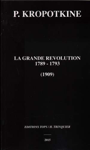 GRANDE REVOLUTIONS 1789 1793 NED 2014: KROPOTKINE PIERRE