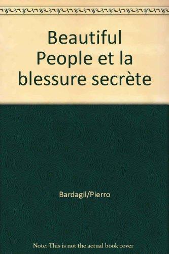 Beautiful people et la blessure secrete - Bardagil, Miquel