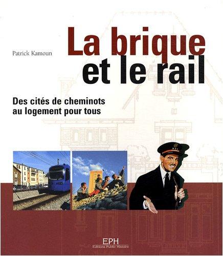 9782912348036: La brique et le rail : Des cités de cheminots au logement pour tous