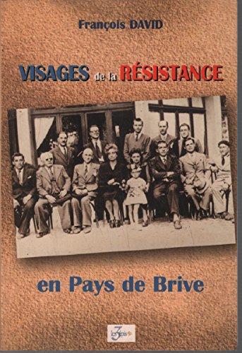 9782912354013: Visages de la Résistance en pays de Brive
