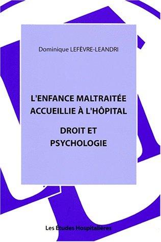 9782912359070: L'enfance maltraitée accueillie à l'hôpital : droit et psychologie
