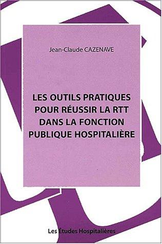 9782912359490: Les outils pratiques pour réussir la RTT dans la fonction publique hospitalière