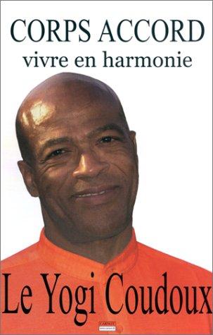 Corps accord: Vivre en harmonie (291236275X) by Yogi Coudoux