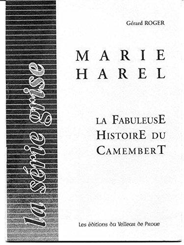 9782912363244: Marie harel : la fabuleuse histoire du camenbert