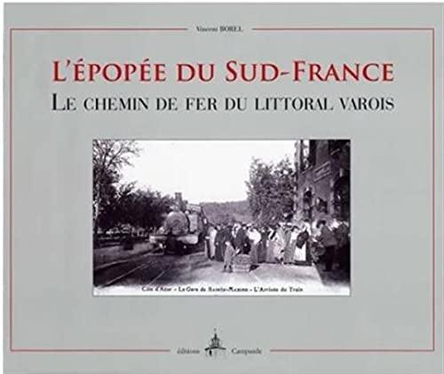 9782912366382: L'épopée du Sud-France : le chemin de fer du littoral Varois