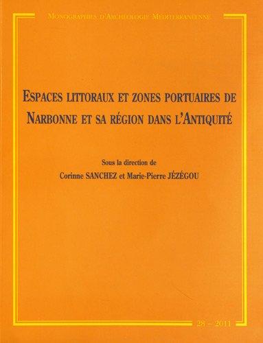 9782912369215: Espaces littoraux et zones portuaires de Narbonne et sa région dans l'Antiquité
