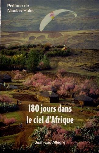 180 JOURS DANS LE CIEL D AFRIQUE: ALLEGRE JEAN LUC