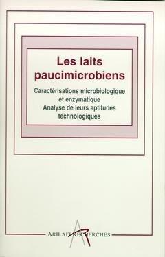 9782912384058: Les Laits Paucimicrobiens Caracterisations Microbiologique et Enzymatique Analyse de Leurs Aptitudes