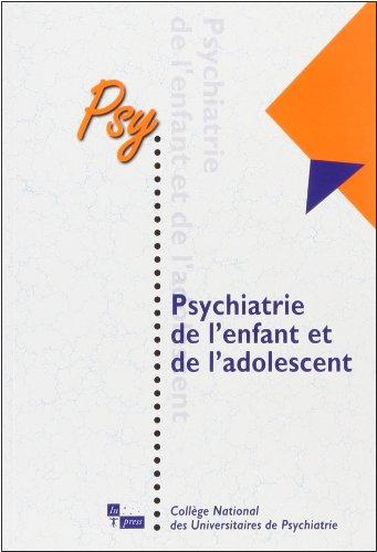 Psychiatrie de l'enfant et de l'adolescent: Collectif