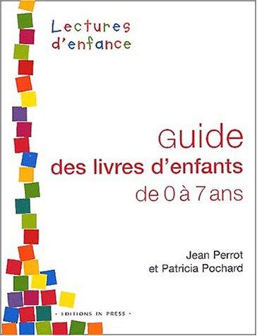 9782912404527: Guide des livres d'enfants de 0 à 7 ans