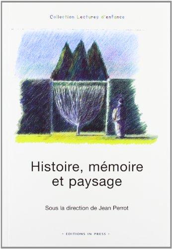 Histoire, mémoire et paysage: Perrot, Jean