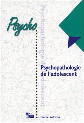 9782912404688: Psychopathologie de l'adolescent