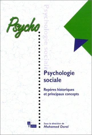 Psychologie sociale : Repères historiques et principaux concepts: Doraï, Mohamed