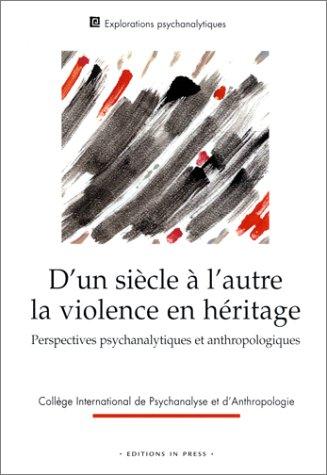 D'un siècle à l'autre, la violence en héritage : Perspective ...