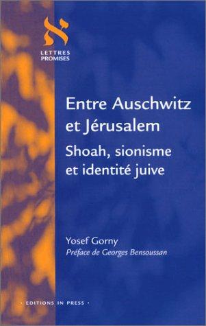 Entre Auschwitz et J�rusalem, Shoah, sionisme et identit�...