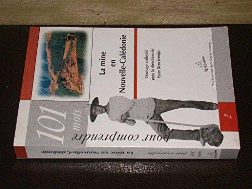 9782912429070: 101 mots pour comprendre: La mine en Nouvelle-Caledonie
